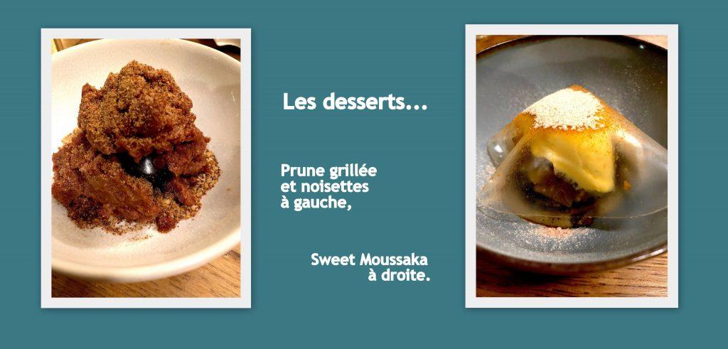 Les 2 desserts, Prune et Sweet Moussaka.